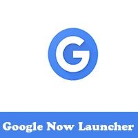 تحميل لانشر جوجل للاندرويد Download Google Now Launcher