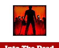 تحميل لعبة Into the dead للاندرويد قتال الموتى