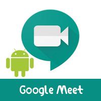 تحميل برنامج Google meet للاندرويد لعقد اجتماعات مرئية مجانية بجودة عالية 2020
